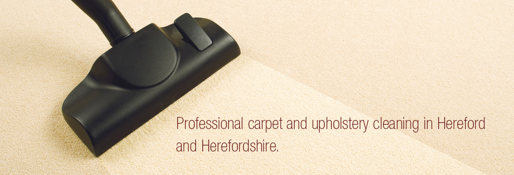 Professional carpet and upholstery cleaning in Hereford and Herefordshire.